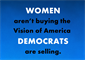 Women aren't Buying the Vision of America Democrats are Selling